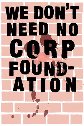 we don't need no corp foundation