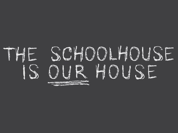 the schoolhouse is our house